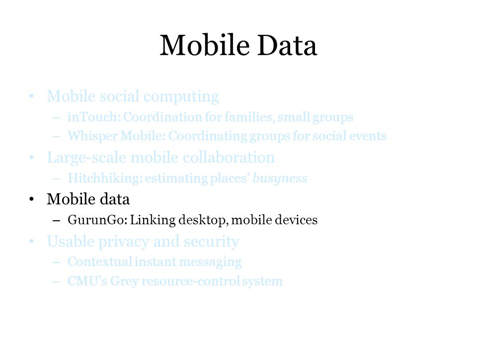 Mobile Data Mobile social computing Large-scale mobile collaboration