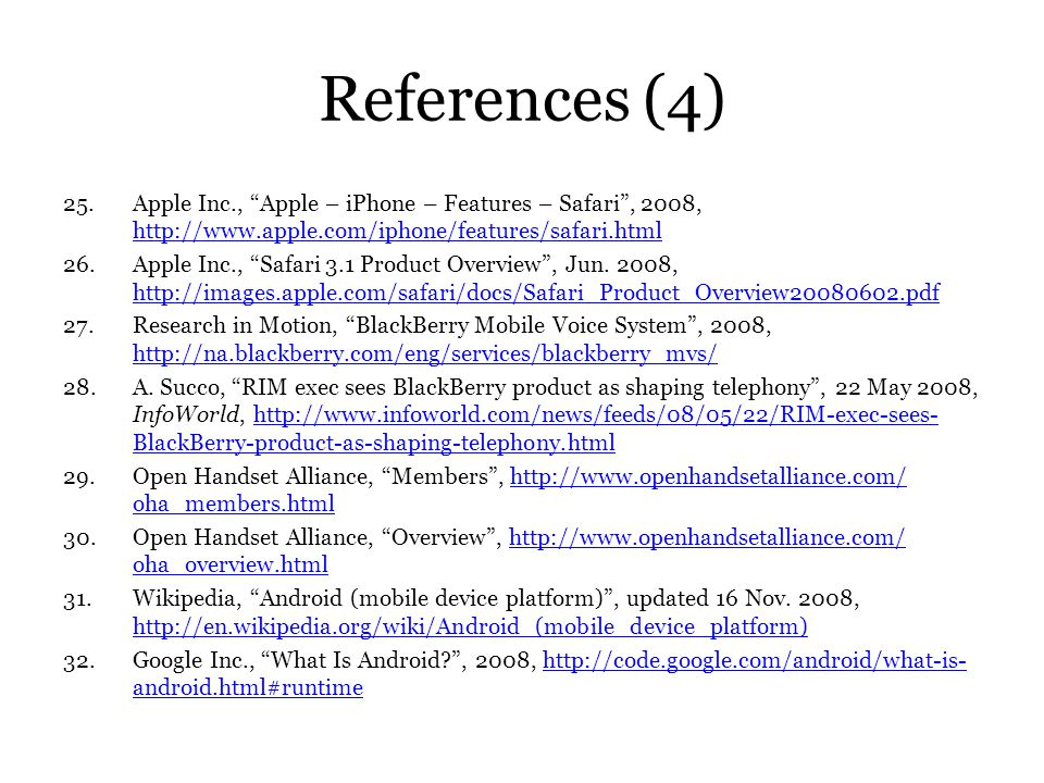 References (4) Apple Inc., Apple – iPhone – Features – Safari , 2008, http://www.apple.com/iphone/features/safari.html.