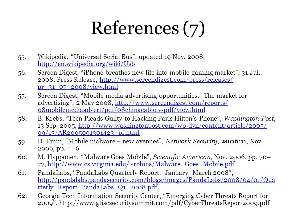 References (7) Wikipedia, Universal Serial Bus , updated 19 Nov. 2008, http://en.wikipedia.org/wiki/Usb.