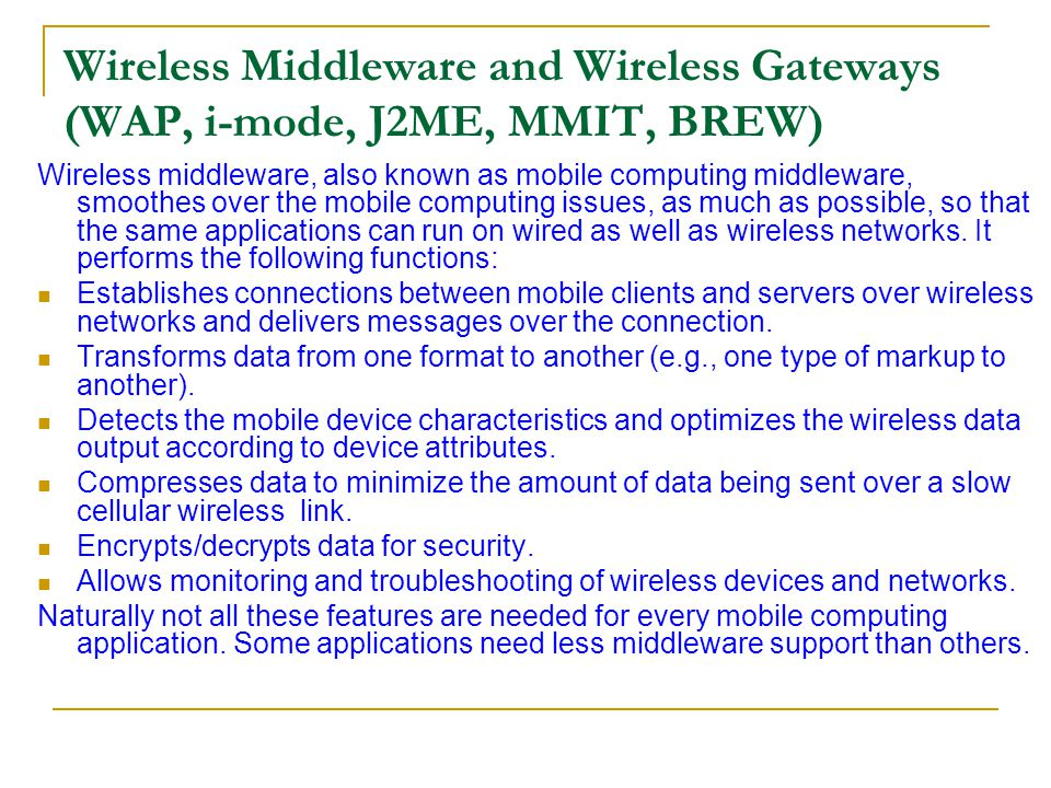 Wireless Middleware and Wireless Gateways (WAP, i-mode, J2ME, MMIT, BREW)