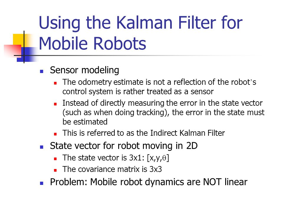 Using the Kalman Filter for Mobile Robots