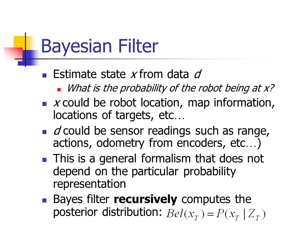 Bayesian Filter Estimate state x from data d
