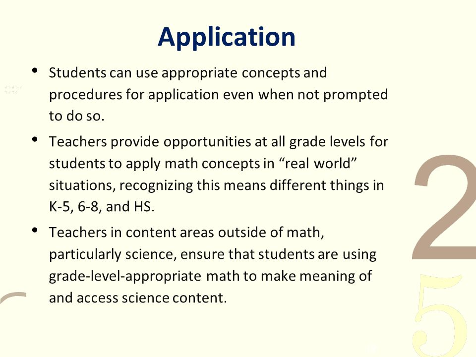 Application Students can use appropriate concepts and procedures for application even when not prompted to do so.