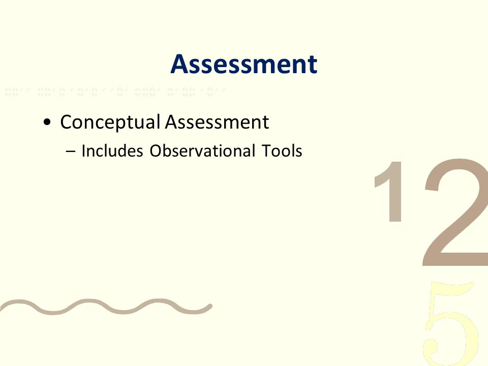Assessment Conceptual Assessment Includes Observational Tools