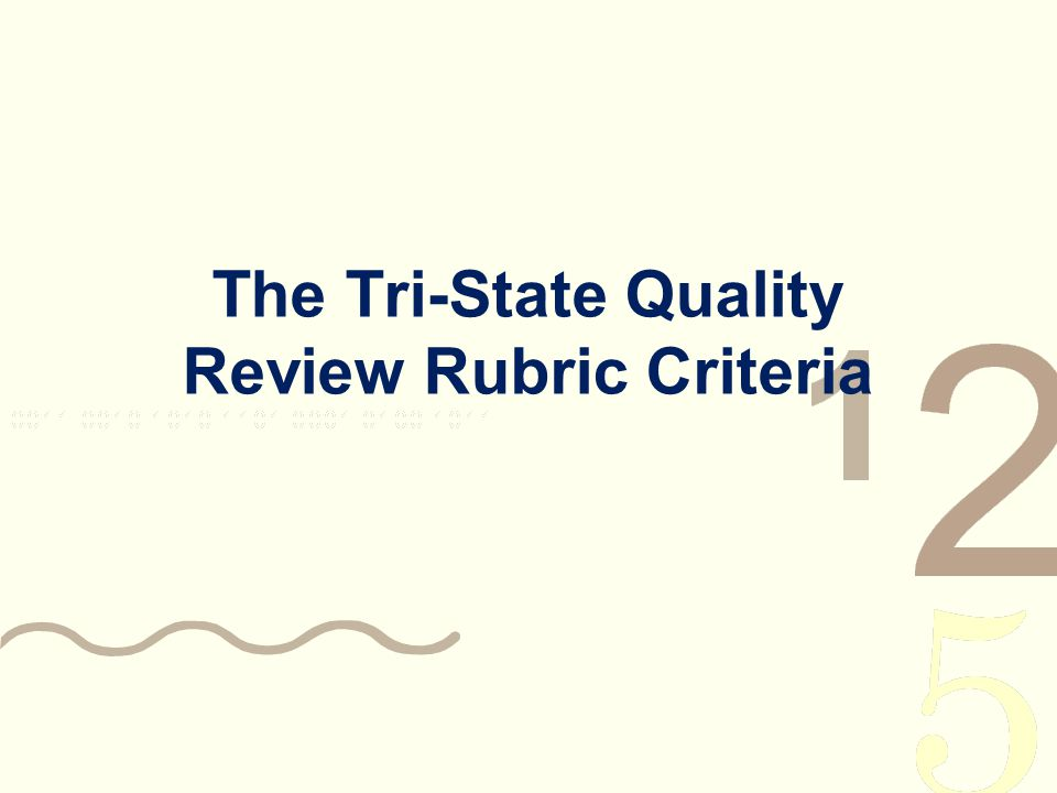 The Tri-State Quality Review Rubric Criteria