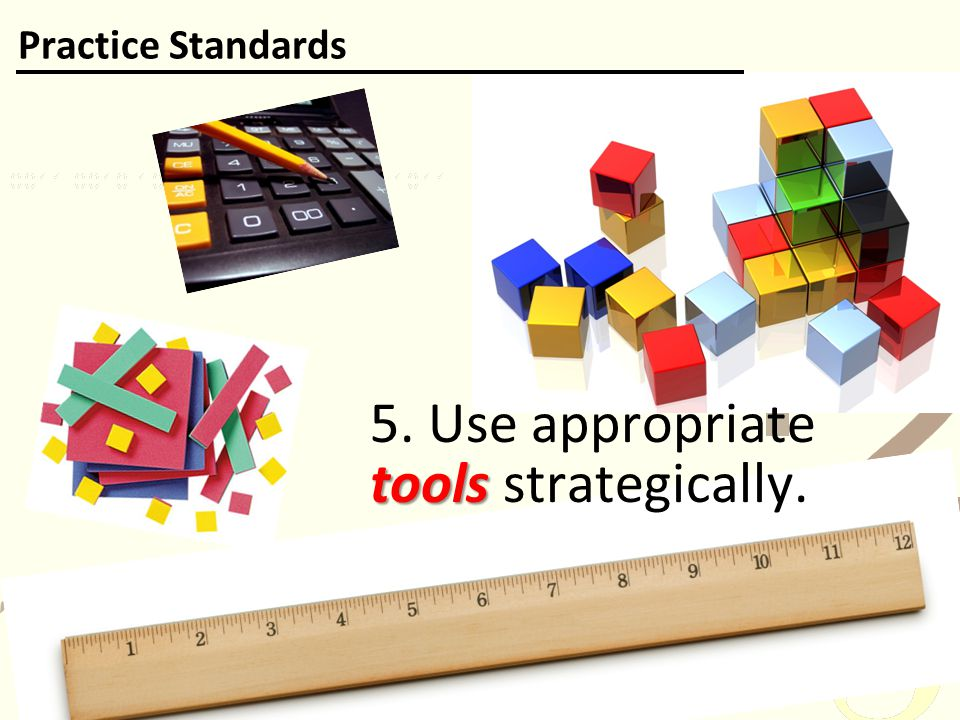 5. Use appropriate tools strategically.