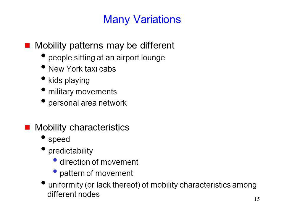 Many Variations Mobility patterns may be different
