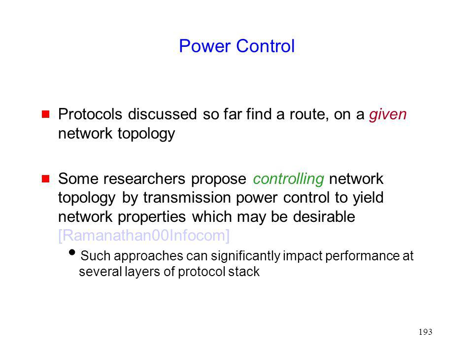 Power Control Protocols discussed so far find a route, on a given network topology.