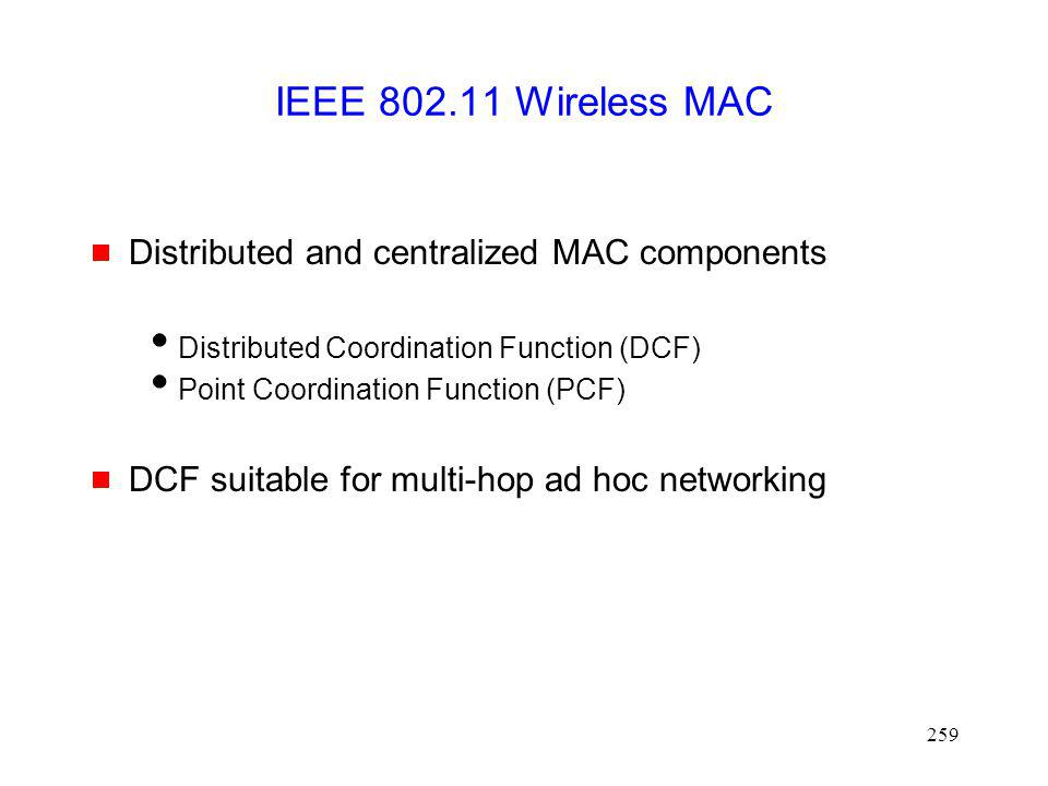 IEEE 802.11 Wireless MAC Distributed and centralized MAC components