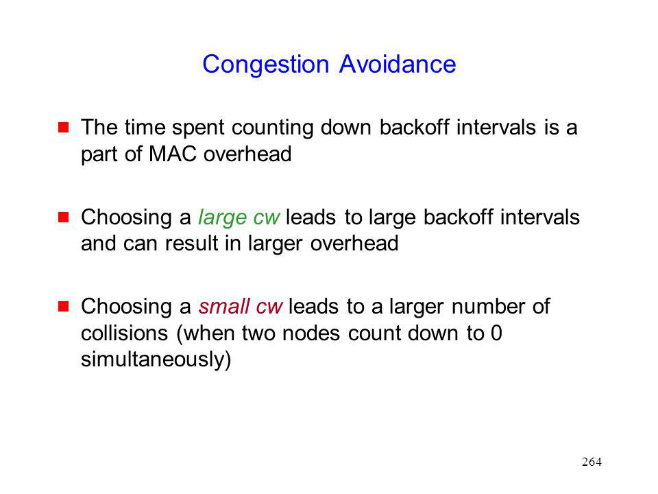 Congestion Avoidance The time spent counting down backoff intervals is a part of MAC overhead.