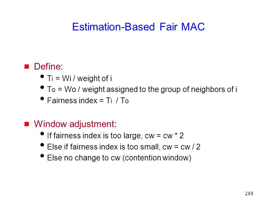 Estimation-Based Fair MAC