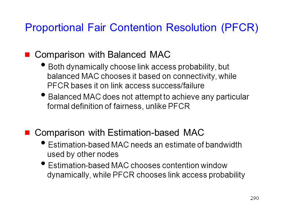 Proportional Fair Contention Resolution (PFCR)