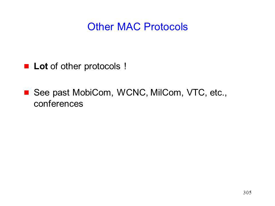 Other MAC Protocols Lot of other protocols !