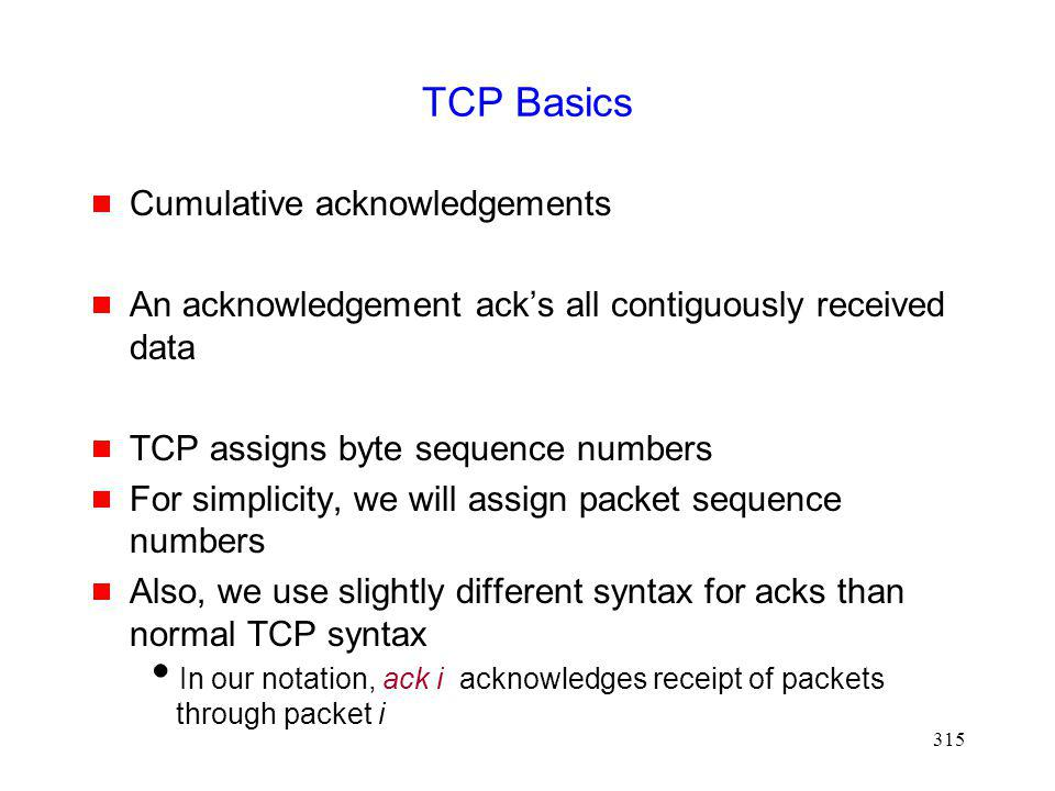 TCP Basics Cumulative acknowledgements