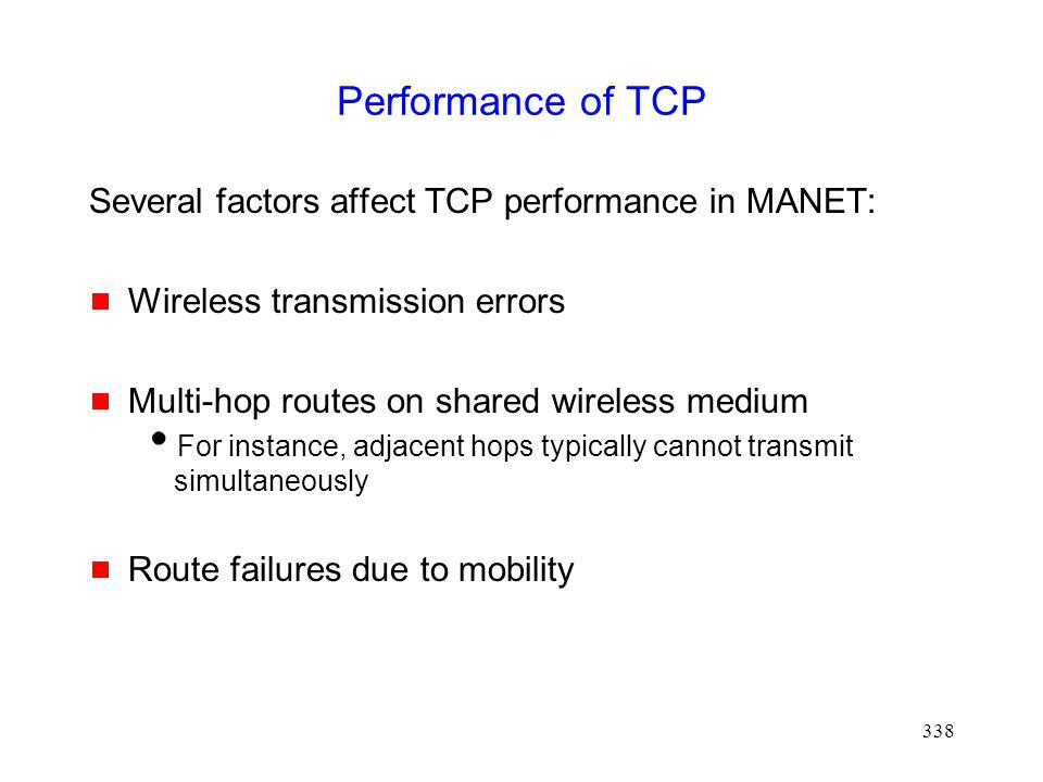 Performance of TCP Several factors affect TCP performance in MANET: