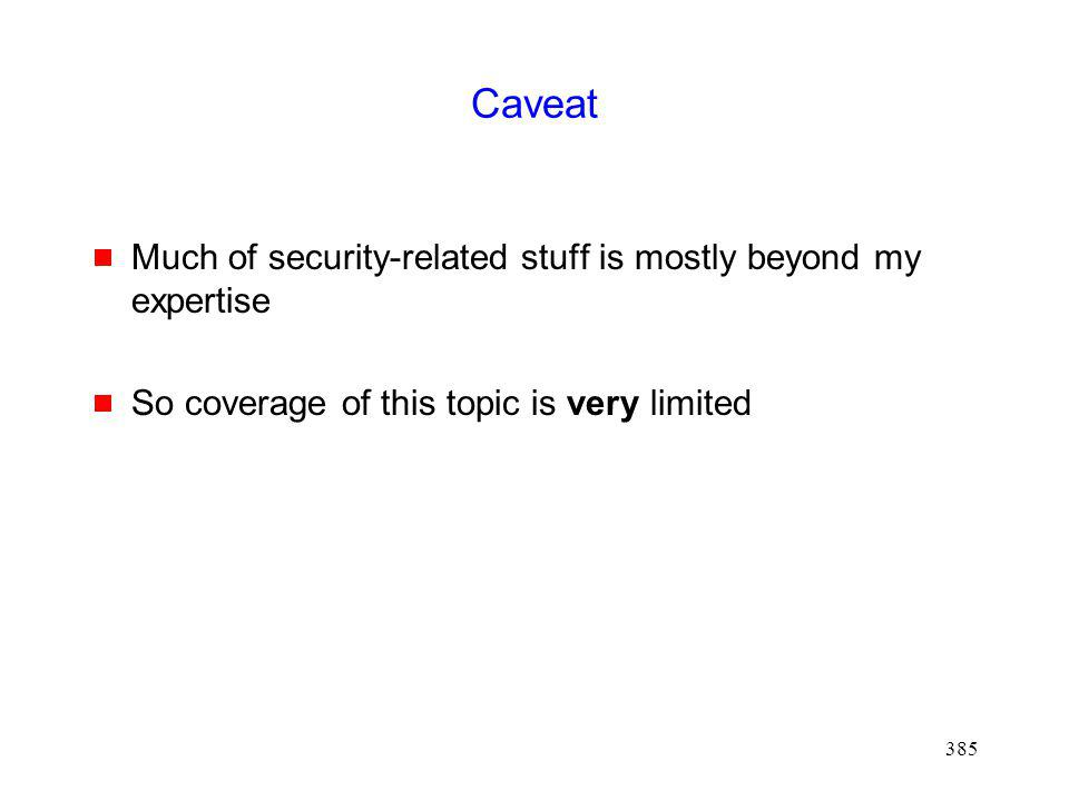 Caveat Much of security-related stuff is mostly beyond my expertise