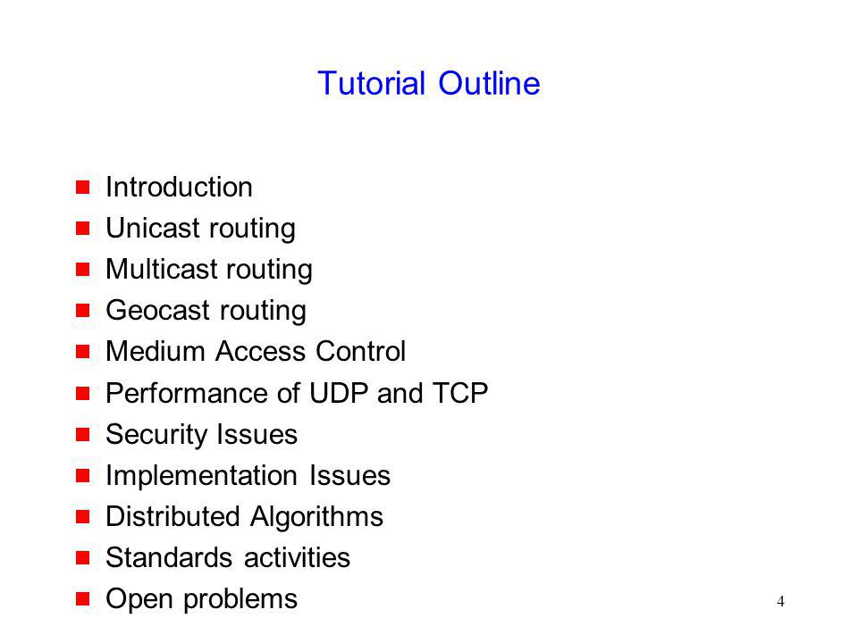 Tutorial Outline Introduction Unicast routing Multicast routing