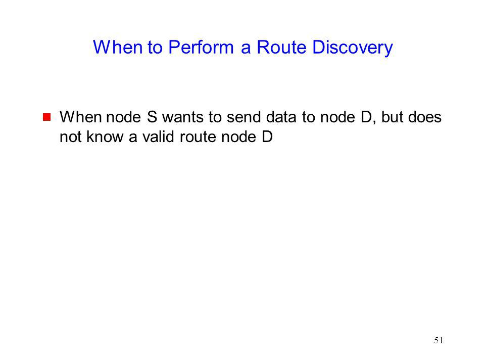 When to Perform a Route Discovery