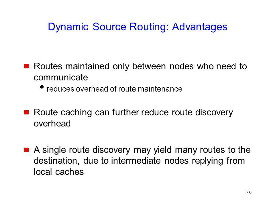 Dynamic Source Routing: Advantages
