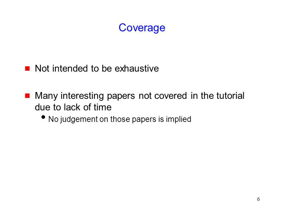 Coverage Not intended to be exhaustive