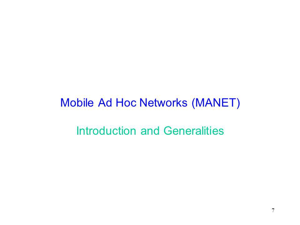 Mobile Ad Hoc Networks (MANET) Introduction and Generalities