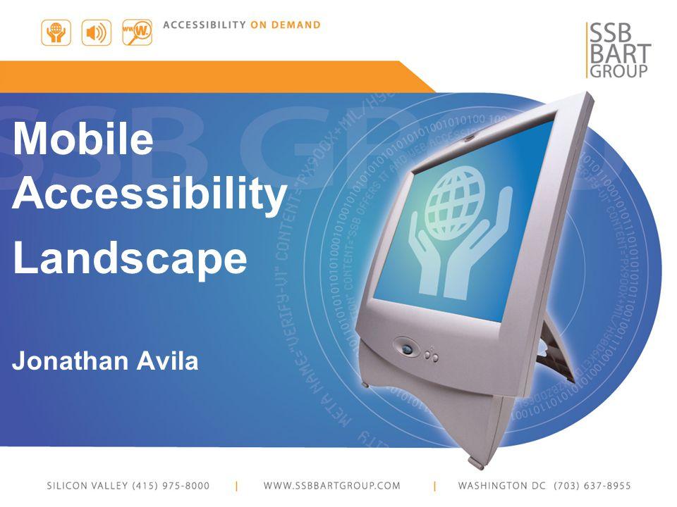 Mobile Accessibility Landscape Jonathan Avila