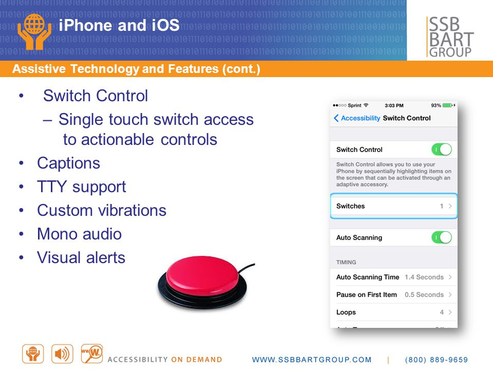 Single touch switch access to actionable controls Captions TTY support