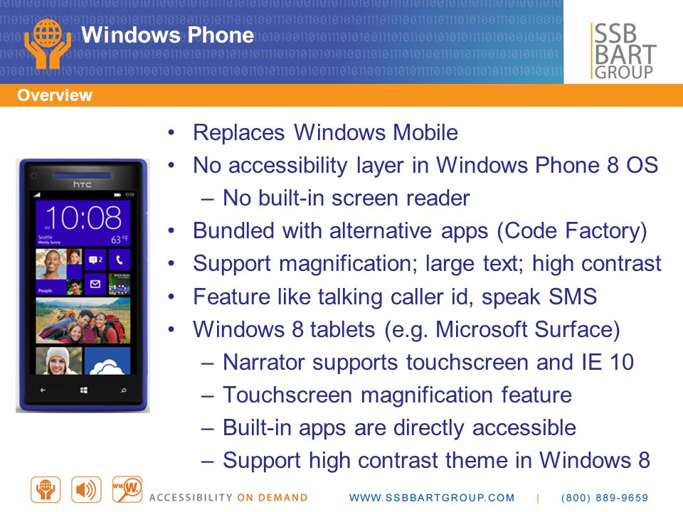 Replaces Windows Mobile No accessibility layer in Windows Phone 8 OS