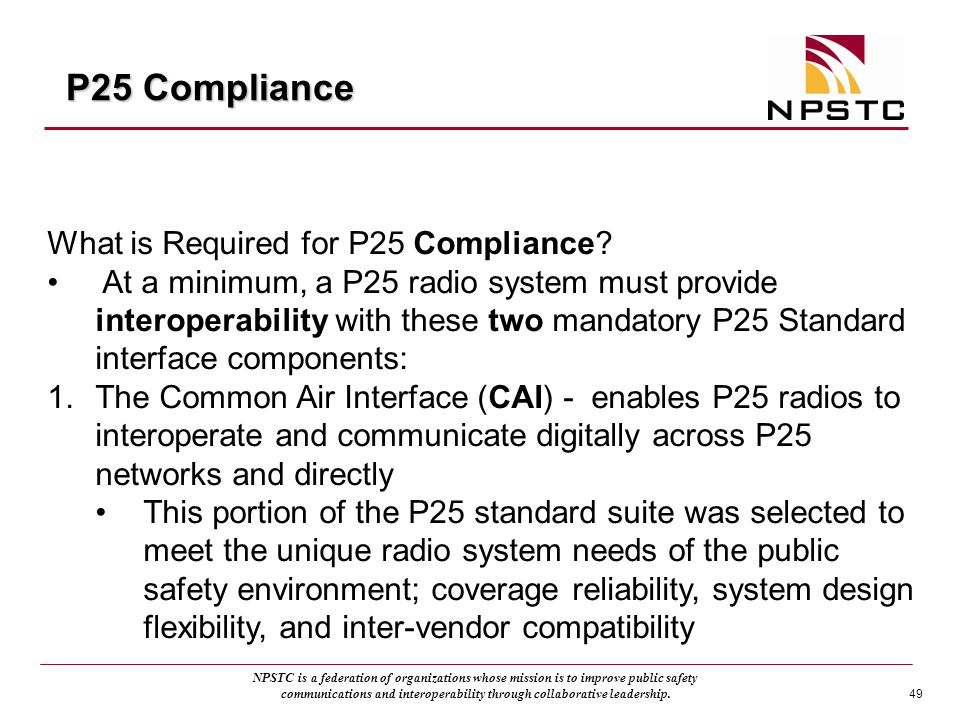 P25 Compliance What is Required for P25 Compliance