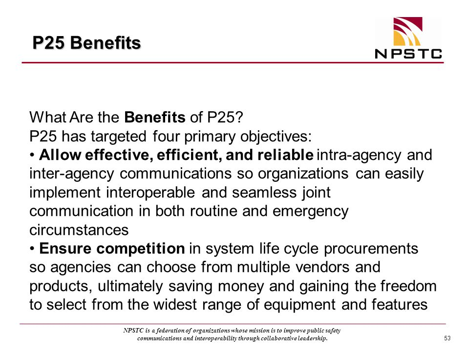 P25 Benefits What Are the Benefits of P25