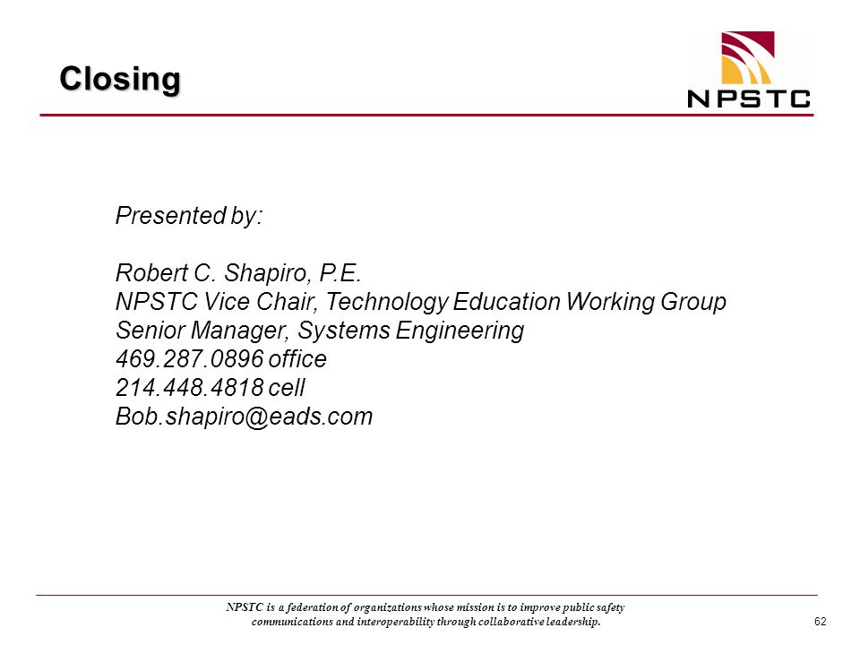 Closing Presented by: Robert C. Shapiro, P.E.