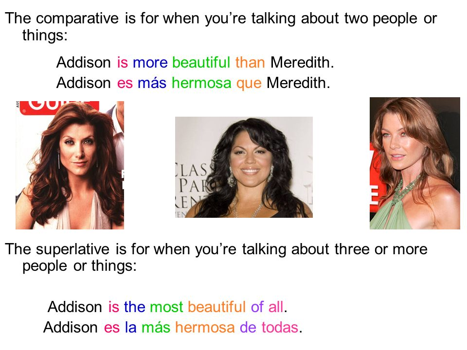 The comparative is for when you're talking about two people or things: