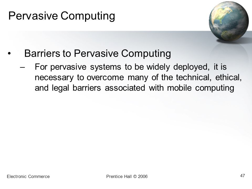 Pervasive Computing Barriers to Pervasive Computing