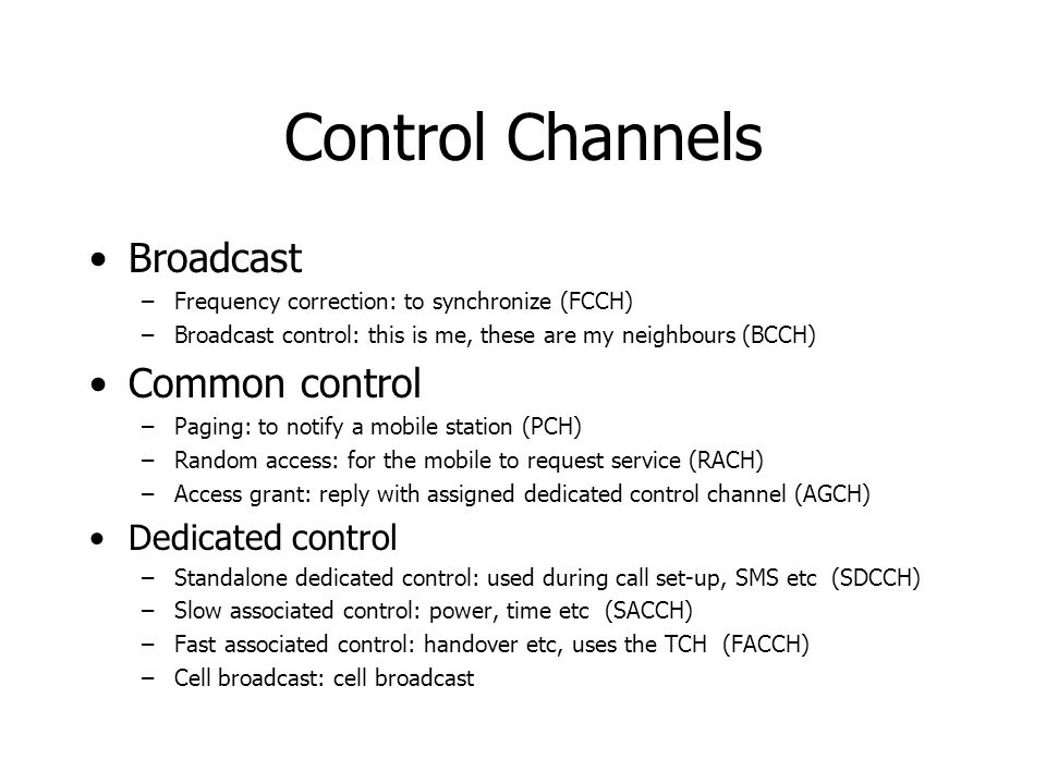 Control Channels Broadcast Common control Dedicated control