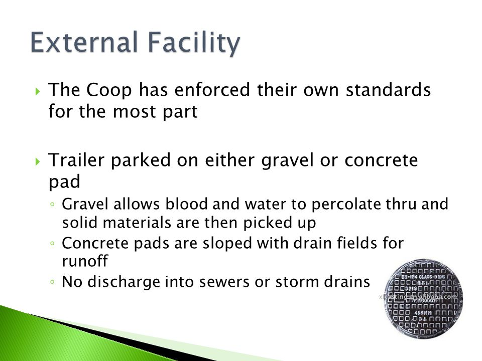 External Facility The Coop has enforced their own standards for the most part. Trailer parked on either gravel or concrete pad.