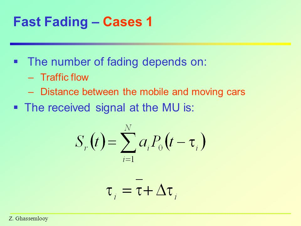 Fast Fading – Cases 1 The number of fading depends on: