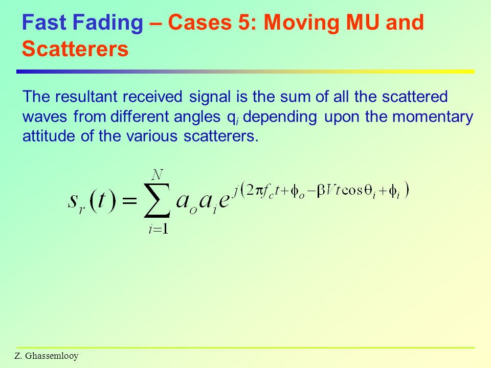 Fast Fading – Cases 5: Moving MU and Scatterers