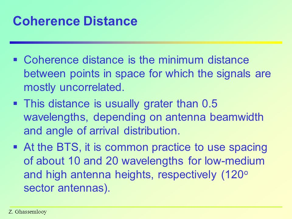 Coherence Distance Coherence distance is the minimum distance between points in space for which the signals are mostly uncorrelated.