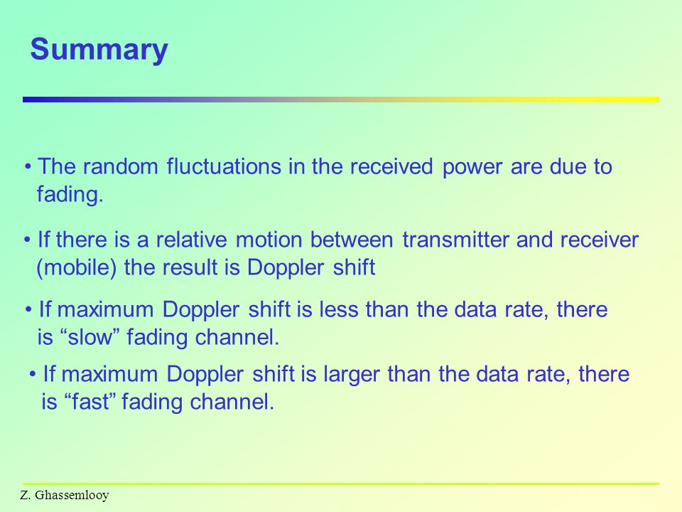 Summary The random fluctuations in the received power are due to