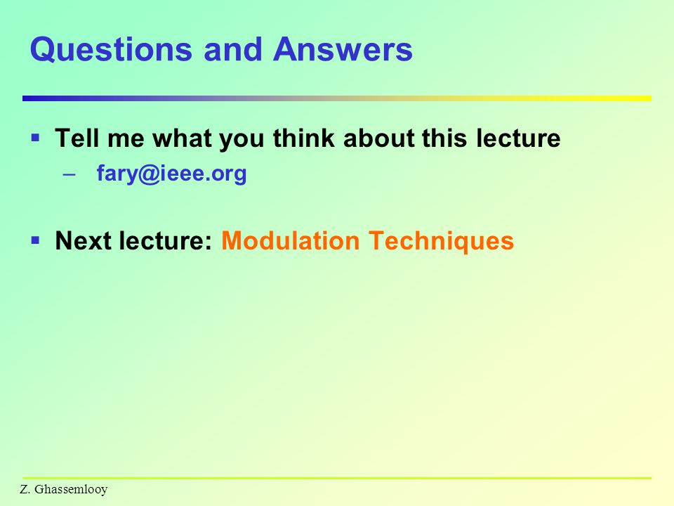 Questions and Answers Tell me what you think about this lecture