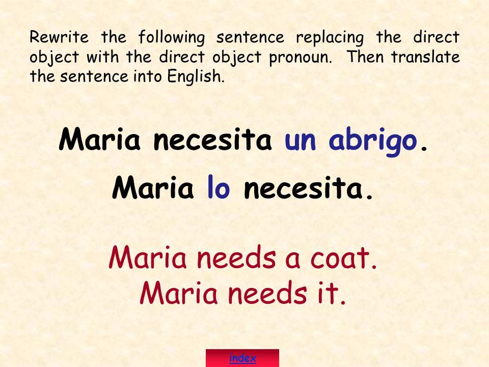 Maria necesita un abrigo.