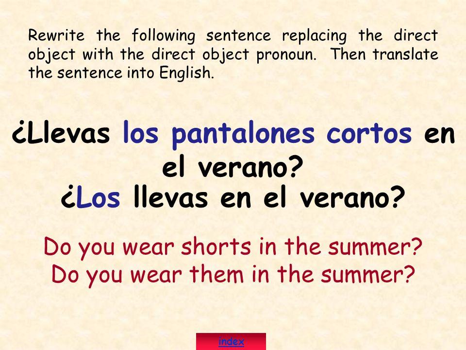 ¿Llevas los pantalones cortos en el verano ¿Los llevas en el verano