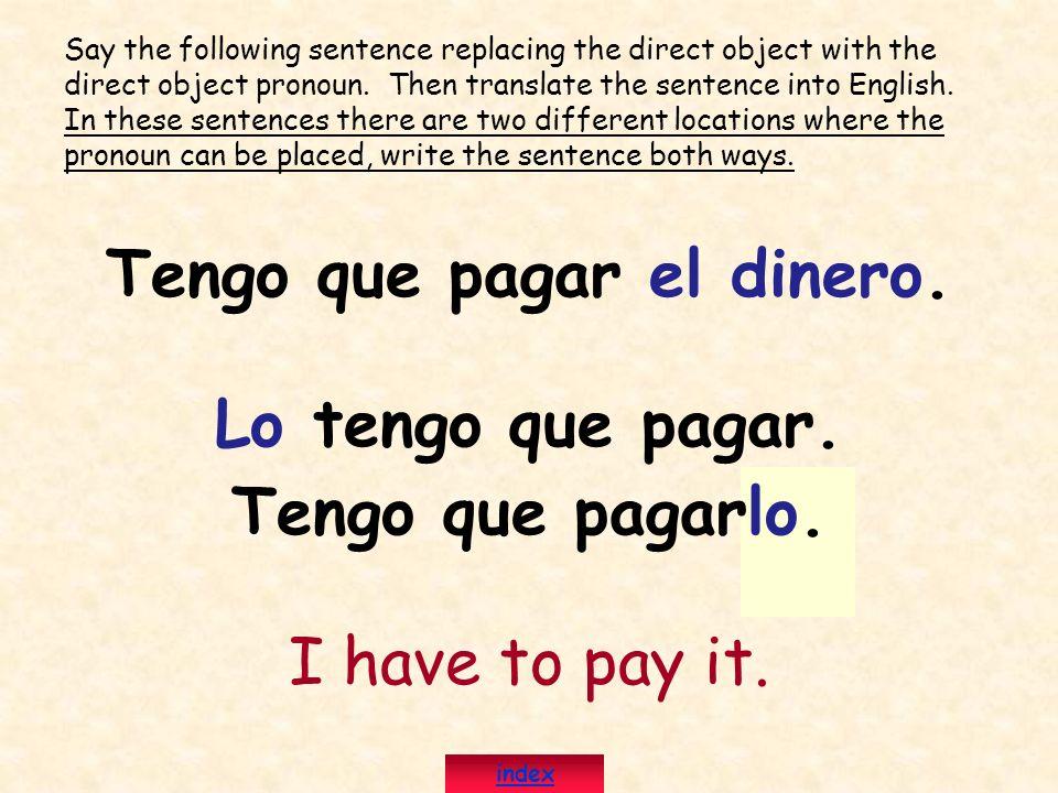 Tengo que pagar el dinero.