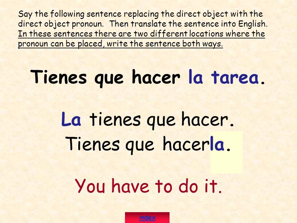 Tienes que hacer la tarea.