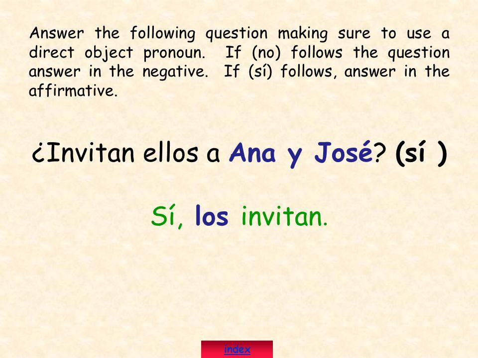 ¿Invitan ellos a Ana y José (sí )