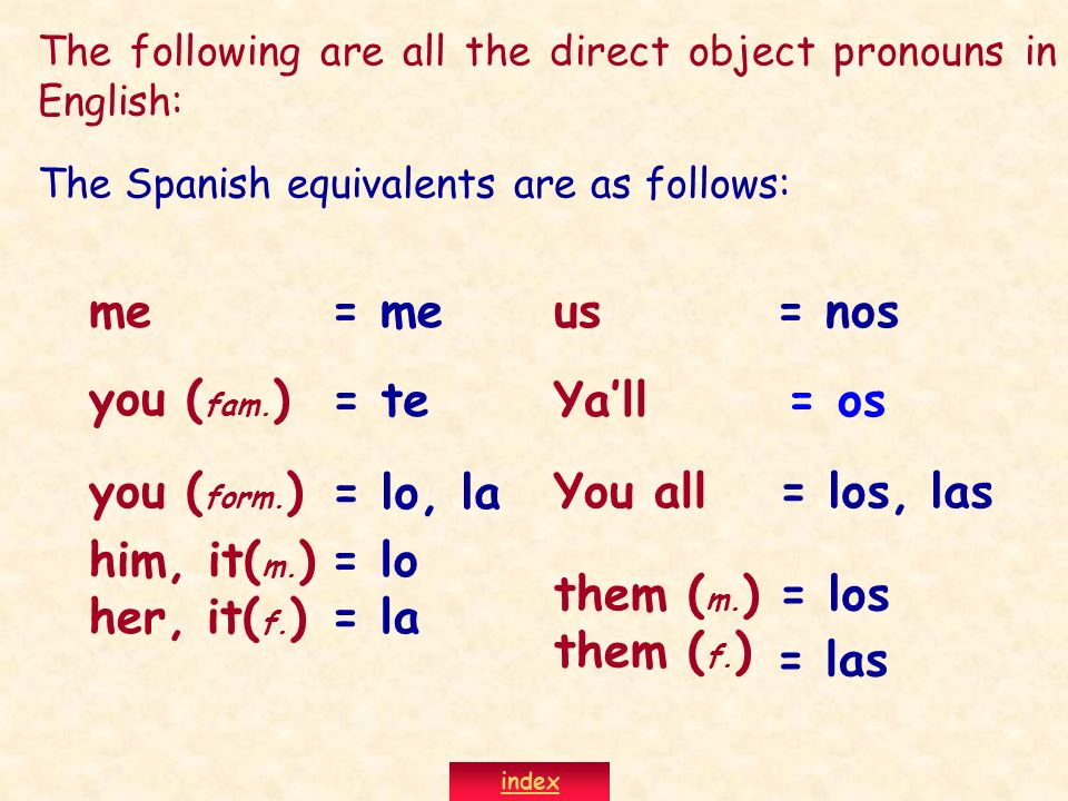 The following are all the direct object pronouns in English: