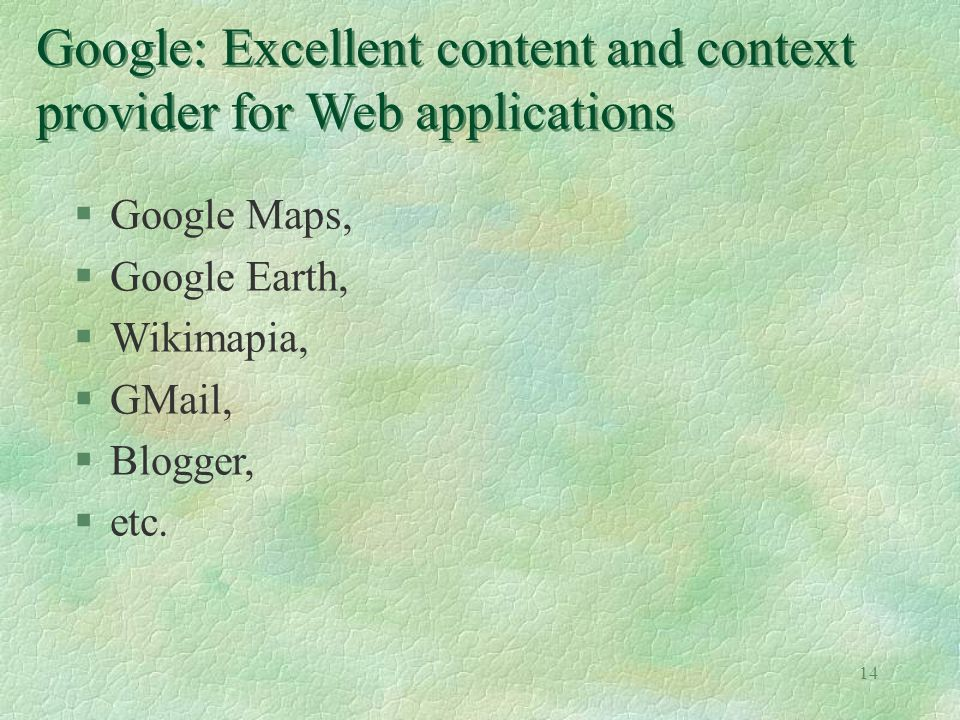 Google: Excellent content and context provider for Web applications