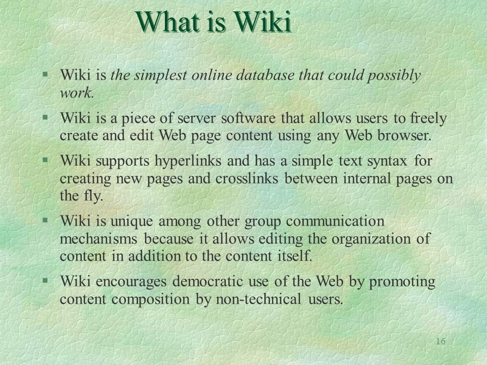What is Wiki Wiki is the simplest online database that could possibly work.