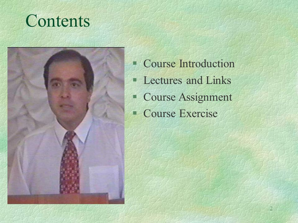 Contents Course Introduction Lectures and Links Course Assignment