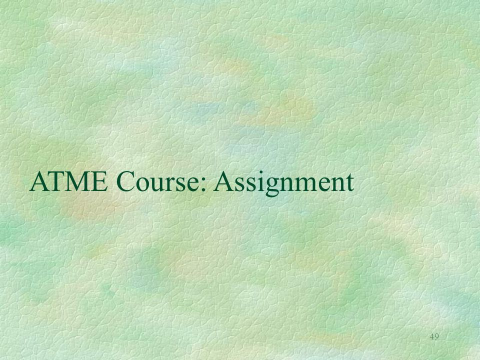 ATME Course: Assignment